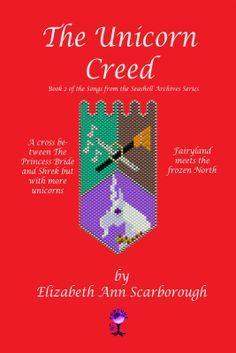 The Unicorn Creed.... Princess Maggie, Colin Songsmith and Moonshine the unicorn have to try to save the land of Argonia again, this time from a were-man, a revolutionary nymph, a town's worth of zombies, an ice worm and an evil wizard. The Unicorn Creed, Songs from the Seashell Archives, Elizabeth Ann Scarborough. Available from Amazon, Barnes and Noble, Smashwords, other fine eBook vendors and Gypsy Shadow Publishing at: http://www.gypsyshadow.com/ElizabethScarborough.html#Unicorn