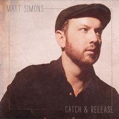 Matt Simons - 'Catch & Release'