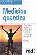 Medicina quantica  Una nuova visione energetica e olistica di disturbi e malattie  traduzione di Rita Bandinelli  Yanick Paul, Red