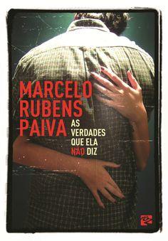 As verdades que ela não diz - Marcelo Rubens Paiva (2013)