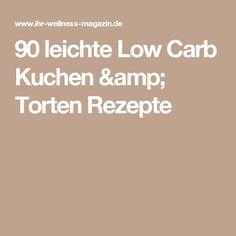 90 leichte Low Carb Kuchen & Torten Rezepte