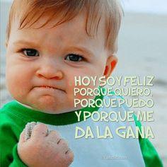 """""""Hoy soy #Feliz porque quiero, porque puedo y porque me da la gana"""". @candidman #Frases #Motivacion"""