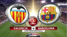 Live: Valencia vs Barcelona