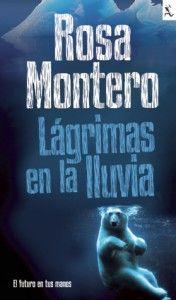 """Rosa Montero – """"Lágrimas en la lluvia"""""""