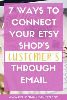 Not sure what to send your email list for your Etsy shop? Here are seven tips to help come up with content to send your email subscribers.