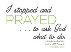 Encouragement for Moms on the M2B Podcast with Brooke McGlothlin on the topic of prayer!