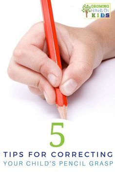 5 tips for correcting your child's pencil grasp. via @growhandsonkids