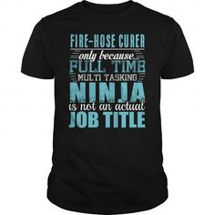 FIRE HOSE CURER Ninja T Shirts, Hoodies, Sweatshirts. GET ONE ==> https://www.sunfrog.com/LifeStyle/FIRE-HOSE-CURER-Ninja-T-shirt-Black-Guys.html?41382