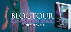 Il bello di esser letti: DENTRO IL SILENZIO di Beira Raven - BLOGTOUR