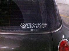 Adults wanna live, too