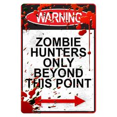 Warning Zombie Hunters Only Beyond This Point Poster $6.99