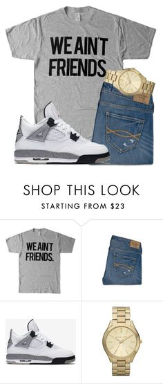 """""""i'm alive lol"""" by mmapp ❤ liked on Polyvore featuring Abercrombie & Fitch, NIKE, Michael Kors, michaelkors, jordans and 2017"""