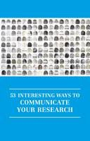 New in the library:  53 Interesting Ways to Communicate Your Research.  To maximise the value of your research, you need to communicate it to others.  This book provides fresh, creative, ways of making the most of these and other opportunities. It provides 53 practical suggestions, each based on ideas tried and tested by the contributors.