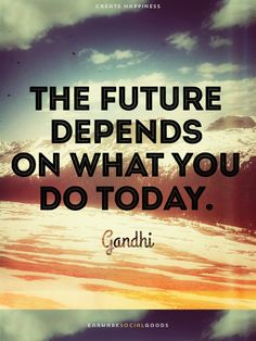 """The future depends on what you do today."" – Gandhi #wisewords"