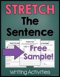 Free Stretch The Sentence - Students can practice stretching out sentences with these fun writing activities! The focus is to add more details to sentences by answering the questions who, what, when, where, why, and how? These will get students thinking about what details to add to make their sentences more interesting! Try these activities in writing centers, writing workshop, and just for extra practice.