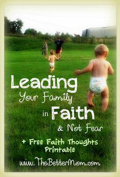 Leading Your Family in Faith + free faith printables @thebettermom