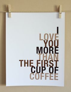"""""""I love you more than butter loves toast."""" """"I love you more than peanut butter loves jelly. I Love Coffee, Coffee Art, Coffee Cups, Coffee Break, Coffee Life, Coffee Shop, Morning Coffee, Happy Coffee, Drink Coffee"""
