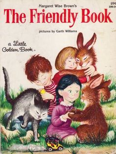 The Friendly Book By Margaret Wise Brown Garth Williams 1954