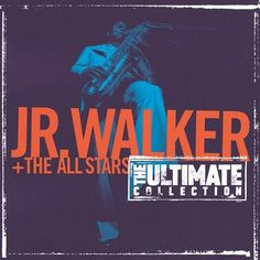 Take Me Girl I'm Ready -  Jr. Walker & The All Stars- The Ultimate Collection:  Junior Walker and the All Starts
