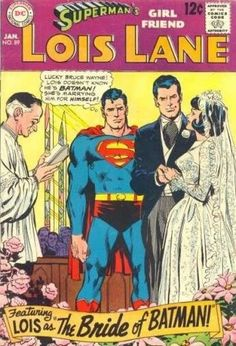 21 Strange And Offensive Things That Happened To LoisLane From 1958-1978, Superman's main squeeze had her own comic,Superman's Girl Friend, Lois Lane, and in it some really WTF things went down.