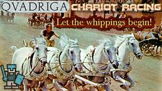 "Qvadriga: Chariot Racing. ""Let the whippings begin!"""