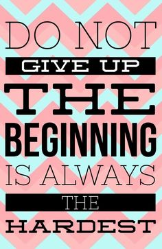 """""""Do not give up, the beginning is always the hardest."""" #strength #quotes quotes about strength"""