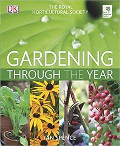 RHS Gardening Through The Year: Amazon.co.uk: Ian Spence: 8601200495317: Books. Gardening books. It's an Amazon affiliate link.