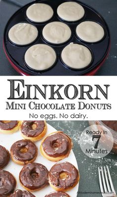 Einkorn Mini Chocolate Donuts. Ready in 7 minutes!! Seriously amazing!!