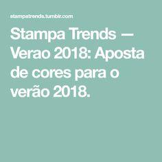 Stampa Trends — Verao 2018: Aposta de cores para o verão 2018.