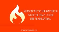 10 Reason why Codeigniter mvc framework is better than other PHP Frameworks