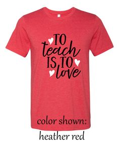 I teach, I love, valentines teacher shirt, valentines shirts, Spring Shirts, TEACHER shirts, Love to Teach by INKDBYDESIGN on Etsy