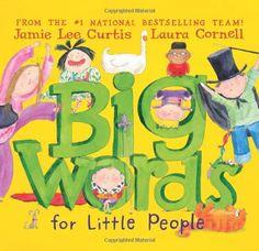 Big Words for Little People by Jamie Lee Curtis,http://www.amazon.com/dp/0061127590/ref=cm_sw_r_pi_dp_g3Eltb1GJYW7Y1PR