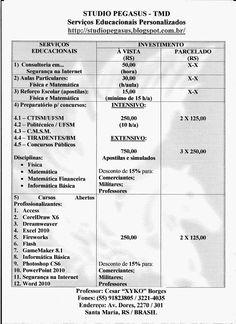 STUDIO PEGASUS - Serviços Educacionais Personalizados & TMD (T.I./I.T.): SERVIÇOS EDUCACIONAIS E VALORES