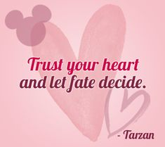 """""""Trust your heart and let fate decide."""" 