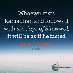 Fasting just 6 days after Ramadan in the month of Shawwal is as if one has fasted for the entire year! The rewards are multiplied. Don't miss out!
