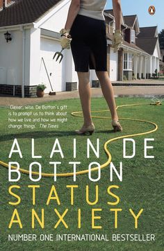 Booktopia has Status Anxiety by Alain de Botton. Buy a discounted Paperback of Status Anxiety online from Australia's leading online bookstore. Good Books, Books To Read, My Books, Alain De Botton Books, Religion For Atheists, Good Introduction, Anxiety Causes, Book Lists, Reading