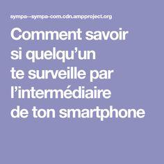 Comment savoir siquelqu'un tesurveille par l'intermédiaire deton smartphone