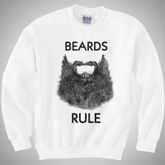 Beards Rule unisex white crew neck sweatshirt by coyotealert. , via Etsy.