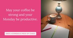 May your coffee be strong and your Monday be productive.  #mondaymovitation #gratitude #loveandcontradictions