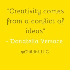 Creativity is the ability to see the opportunity in two conflicting ideas by taking elements from both sides and creating something new and different. Please visit our website thinklikeachild.com and share your creative thoughts with us. #childish #creative #creativity #versace