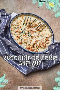 Zucchini-Sellerie Auflauf - AvocadoBanane