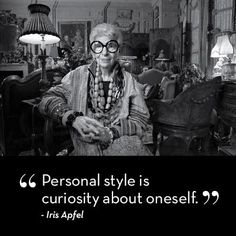 Fashion icon Iris Apfel commands our respect with her style and with her words.