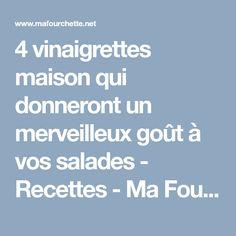 4 vinaigrettes maison qui donneront un merveilleux goût à vos salades - Recettes - Ma Fourchette Vegetable Dips, I Don't Care, Salads, Recipes