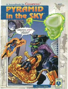 Pyramid In The Sky edition) - Pyramid in the Sky contains three linked adventures that form an epic campaign set in the Champions Universe. Hero Games, Epic Story, Champion, Sky, Instagram, Universe, Characters, Adventure, Table
