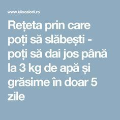 Rețeta prin care poți să slăbești - poți să dai jos până la 3 kg de apă și grăsime în doar 5 zile Health And Beauty, Health Fitness, Medical, Sport 2, David, Plants, Fast Diets, Therapy, The Body
