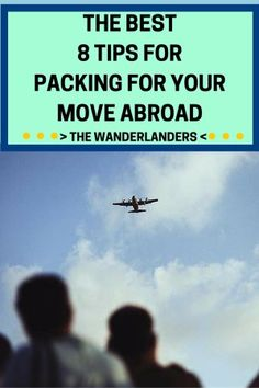 The Best 8 Packing Tips For Your Move Abroad - The Wanderlanders #expat #abroad…