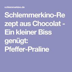 Schlemmerkino-Rezept aus Chocolat - Ein kleiner Biss genügt: Pfeffer-Praline