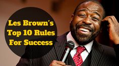 Les Brown's Top 10 Rules For Success Les Brown, Achieve Success, One And Only, Entrepreneurship, Online Business, Motivation, Inspiration, Tops, Biblical Inspiration