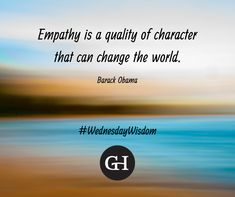"""""""Learning to stand in somebody else's shoes, to see through their eyes, that's how peace begins. Empathy is a quality of character that can change the world. Company Core Values, Wednesday Wisdom, Public Relations, Delaware, Barack Obama, Change The World, Communication, Management, Social Media"""