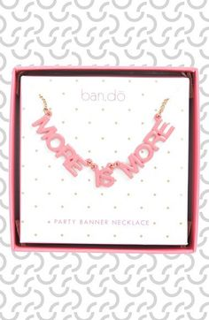 more is more party banner necklace!